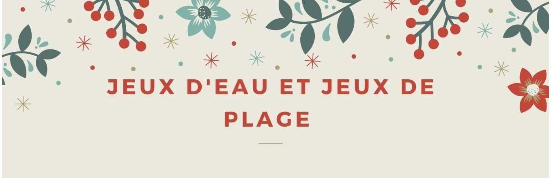 JEUX D'EAU - JEUX DE PLAGE