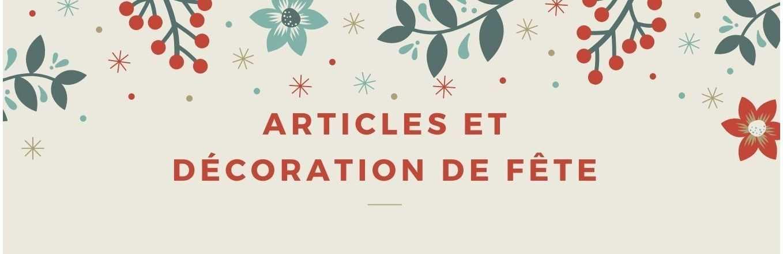 ARTICLES - DECORATION DE FETE