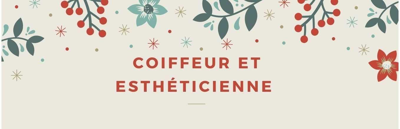 COIFFEUR - ESTHETICIENNE