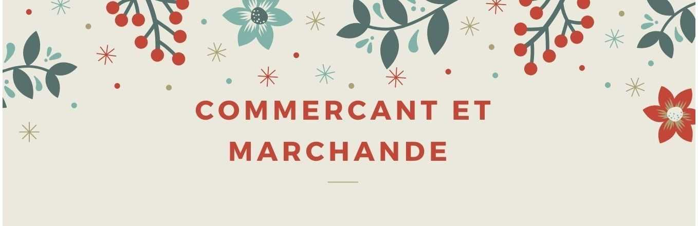 COMMERCANT - MARCHANDE
