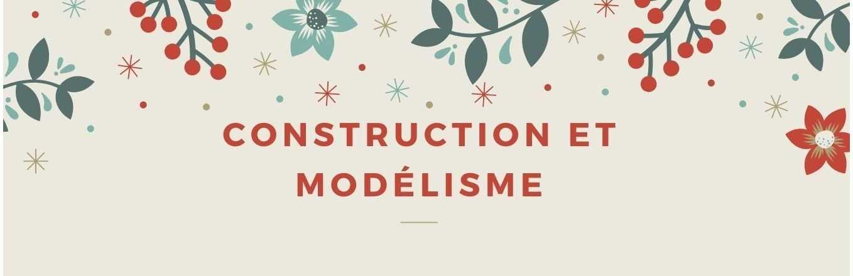 CONSTRUCTION - MODELISME - MAQUETTE - MODELE REDUIT A C