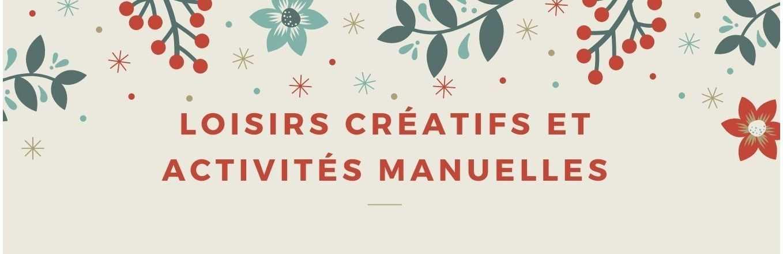 LOISIRS CREATIFS ET ACTIVITES MANUELLES