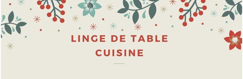 LINGE DE TABLE - CUISINE