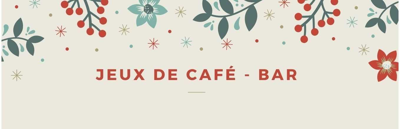 JEUX DE CAFE - BAR
