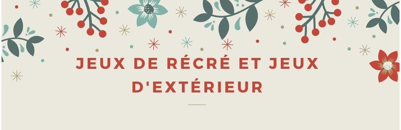JEUX DE RECRE - JEUX D'EXTERIEUR