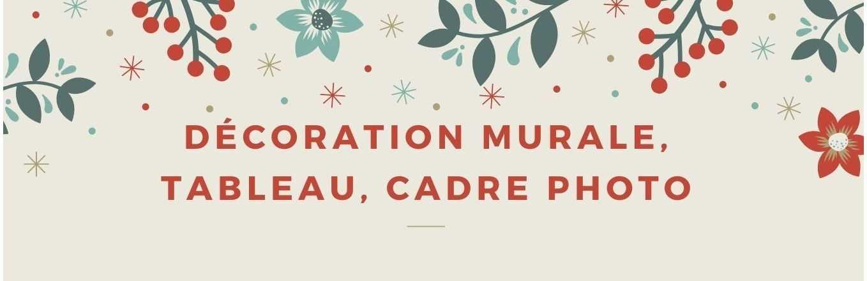 DECORATION MURALE - TABLEAU - CADRE PHOTO - STICKER